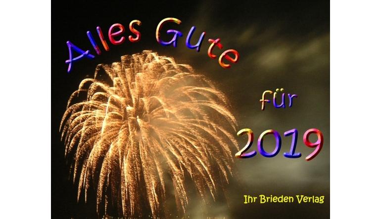 Ratgeber Wir wünschen Ihnen alles Gute für das neue Jahr 2019 - News, Bild 1